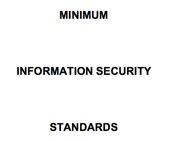 The Minimum Information Security Standards or MISS
